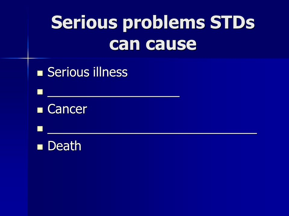Serious problems STDs can cause