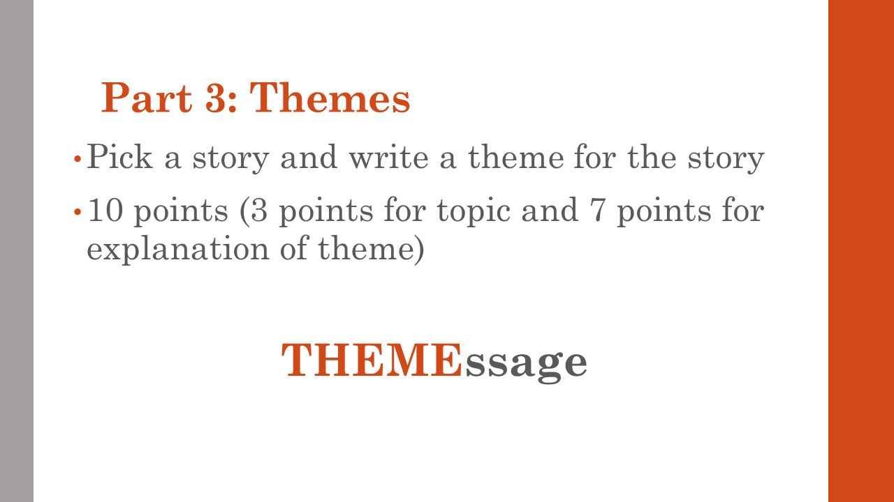 THEMEssage Part 3: Themes Pick a story and write a theme for the story