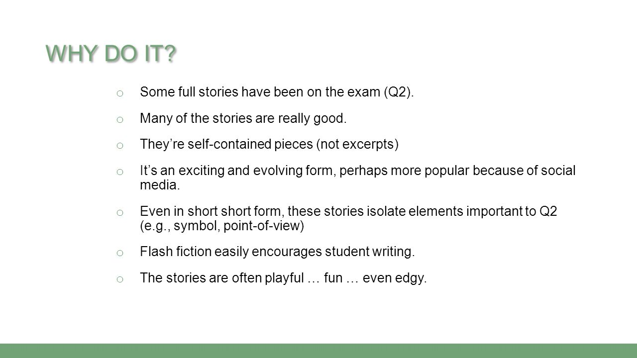 Why Do It Some full stories have been on the exam (Q2).