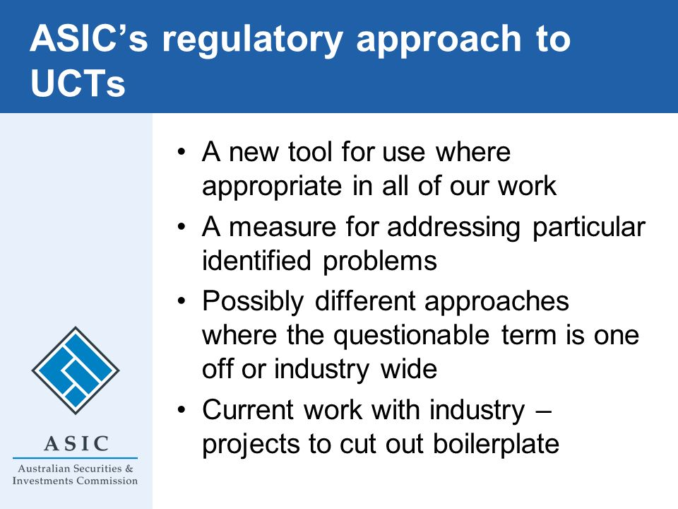 ASIC's regulatory approach to UCTs