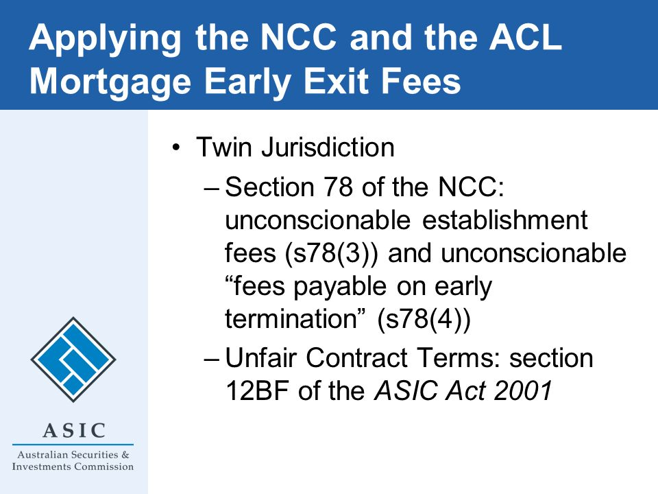 Applying the NCC and the ACL Mortgage Early Exit Fees