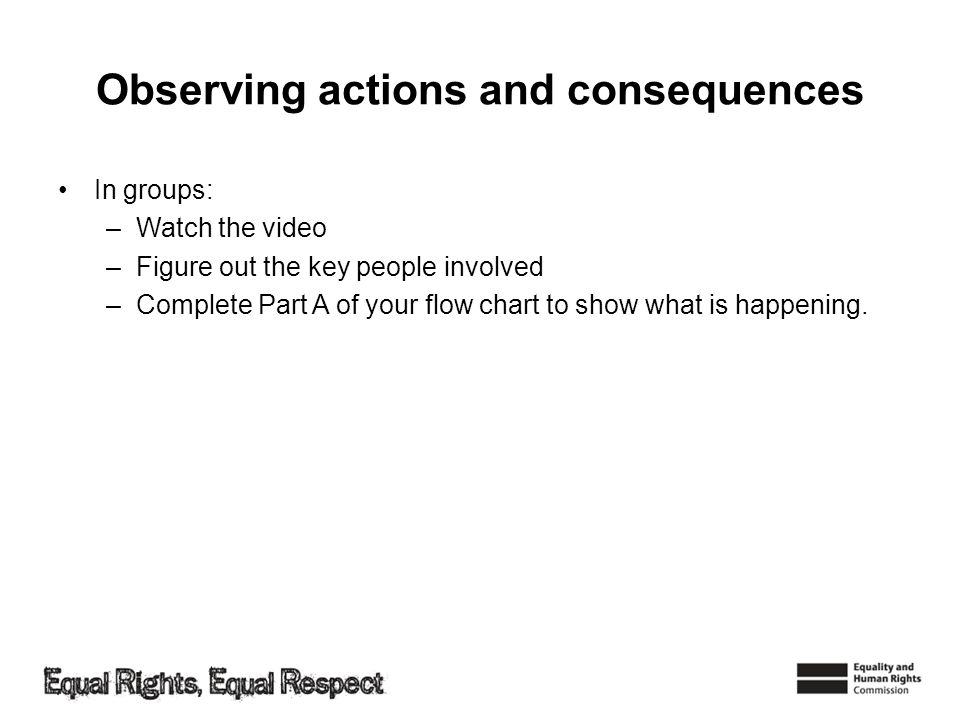 Observing actions and consequences