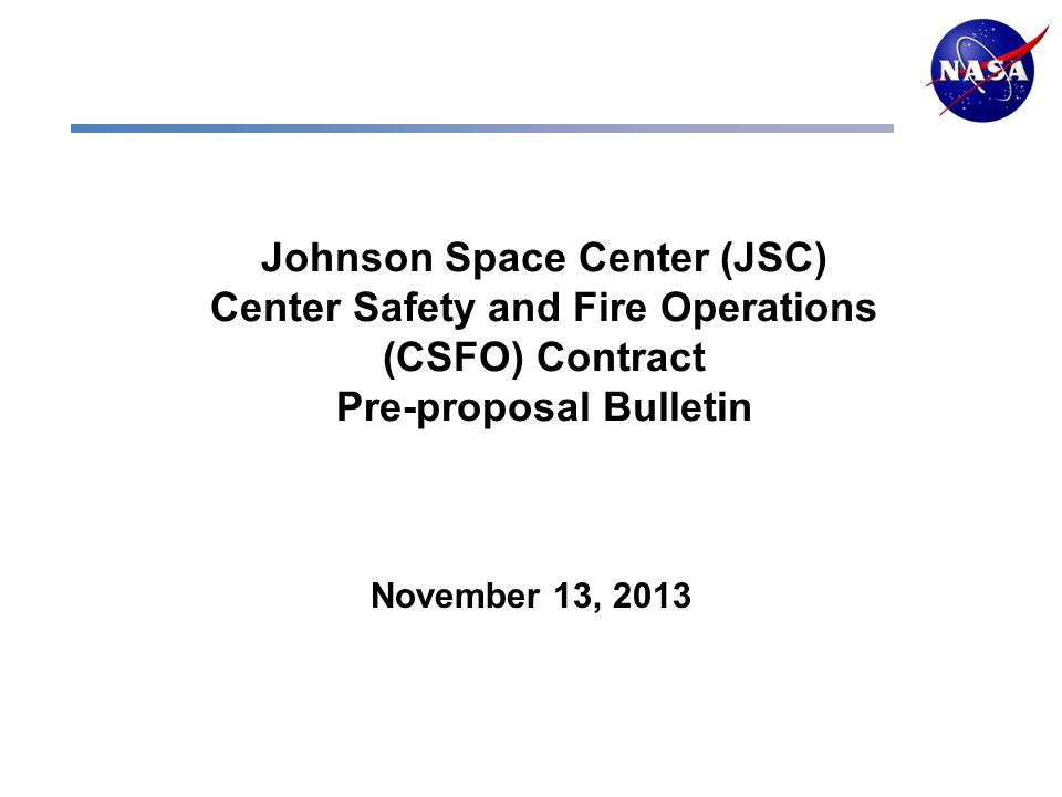 Johnson Space Center JSC Center Safety And Fire Operations CSFO Contract Pre Proposal Bulletin November 13 2013