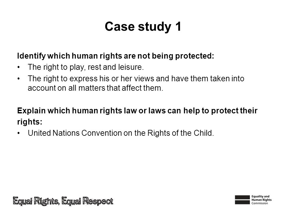 Case study 1 Identify which human rights are not being protected: