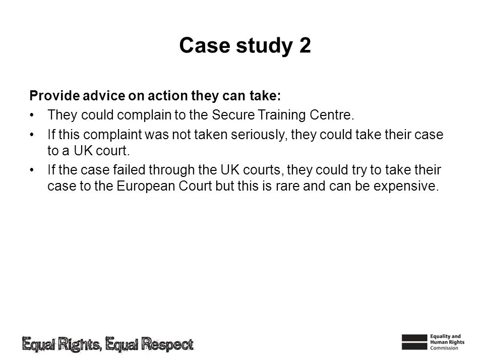 Case study 2 Provide advice on action they can take: