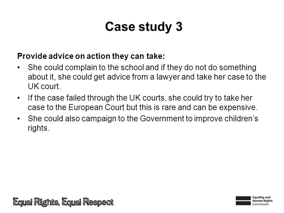 Case study 3 Provide advice on action they can take: