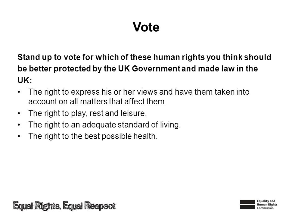 Vote Stand up to vote for which of these human rights you think should