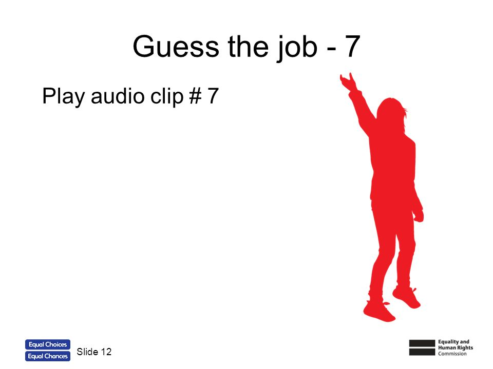 Guess the job - 7 Play audio clip # 7 Slide 12
