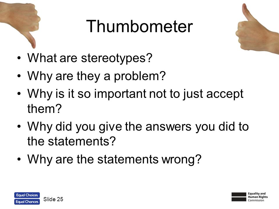 Thumbometer What are stereotypes Why are they a problem