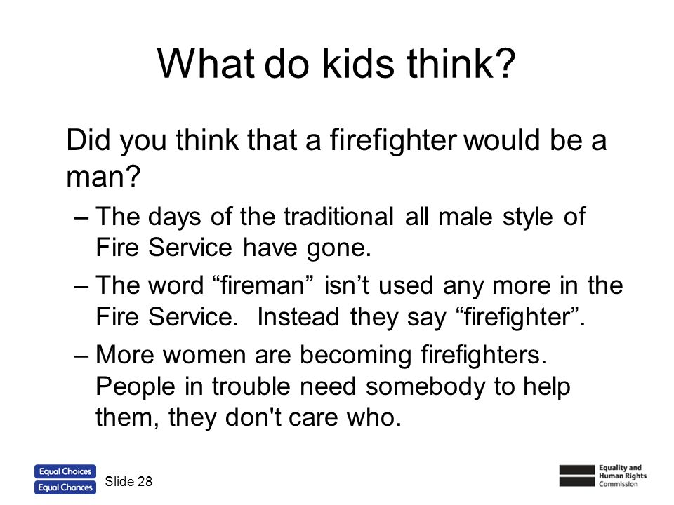 What do kids think Did you think that a firefighter would be a man