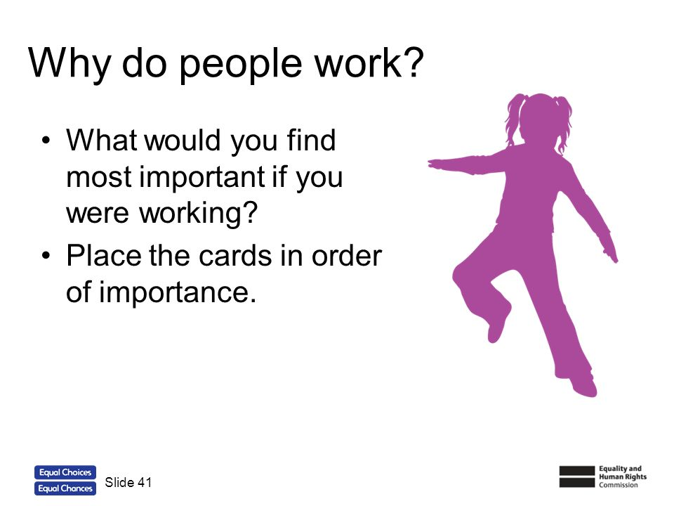Why do people work What would you find most important if you were working Place the cards in order of importance.
