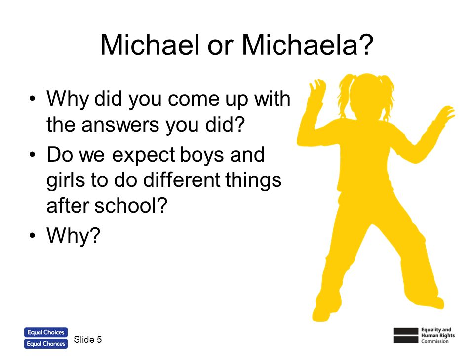 Michael or Michaela Why did you come up with the answers you did