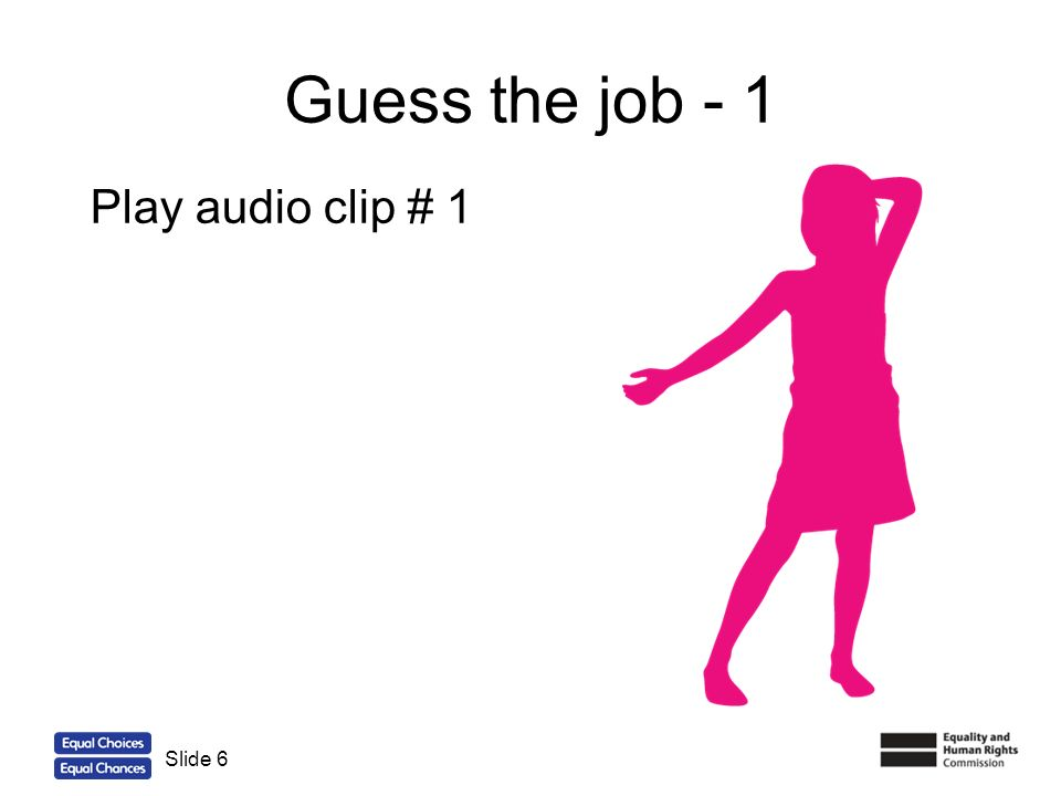 Guess the job - 1 Play audio clip # 1 Slide 6