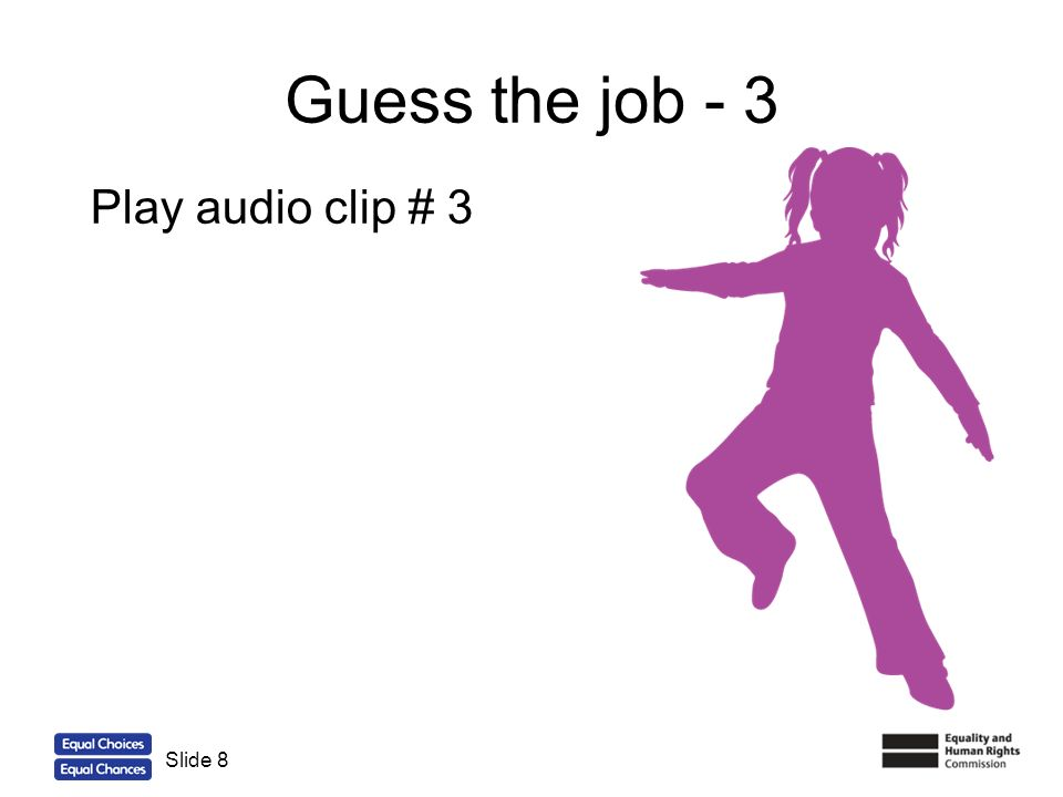 Guess the job - 3 Play audio clip # 3 Slide 8