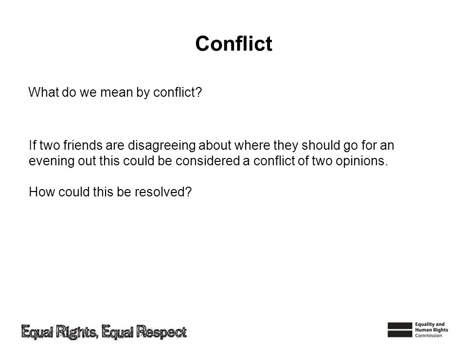 Conflict What do we mean by conflict