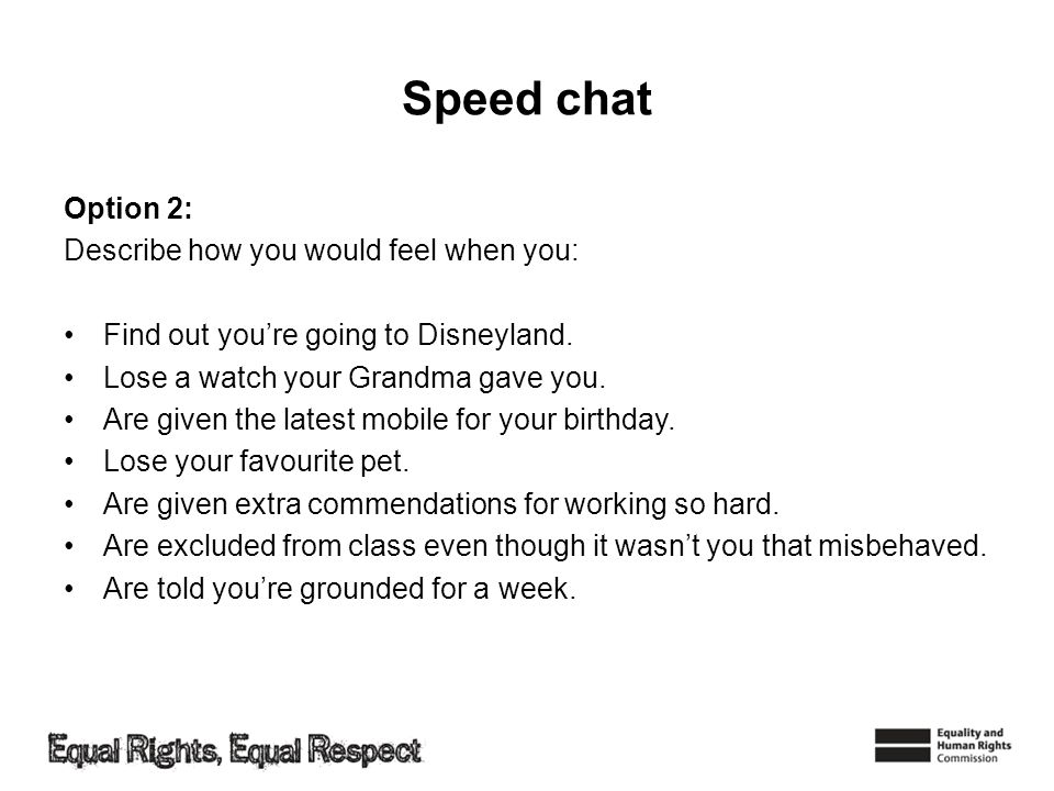 Speed chat Option 2: Describe how you would feel when you: