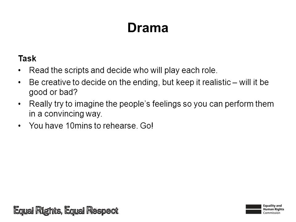 Drama Task Read the scripts and decide who will play each role.