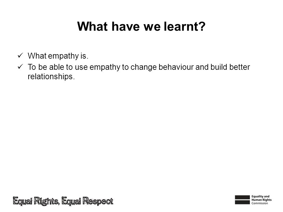 What have we learnt What empathy is.