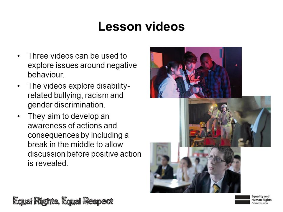 Lesson videos Three videos can be used to explore issues around negative behaviour.