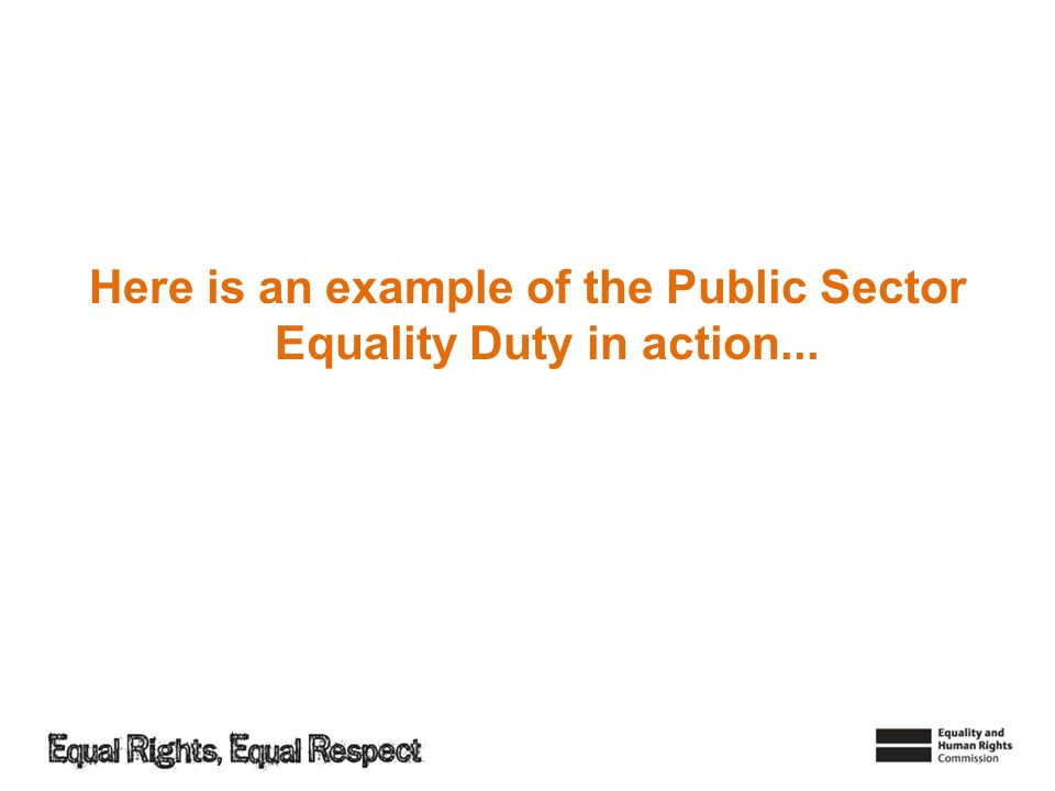 Here is an example of the Public Sector Equality Duty in action...