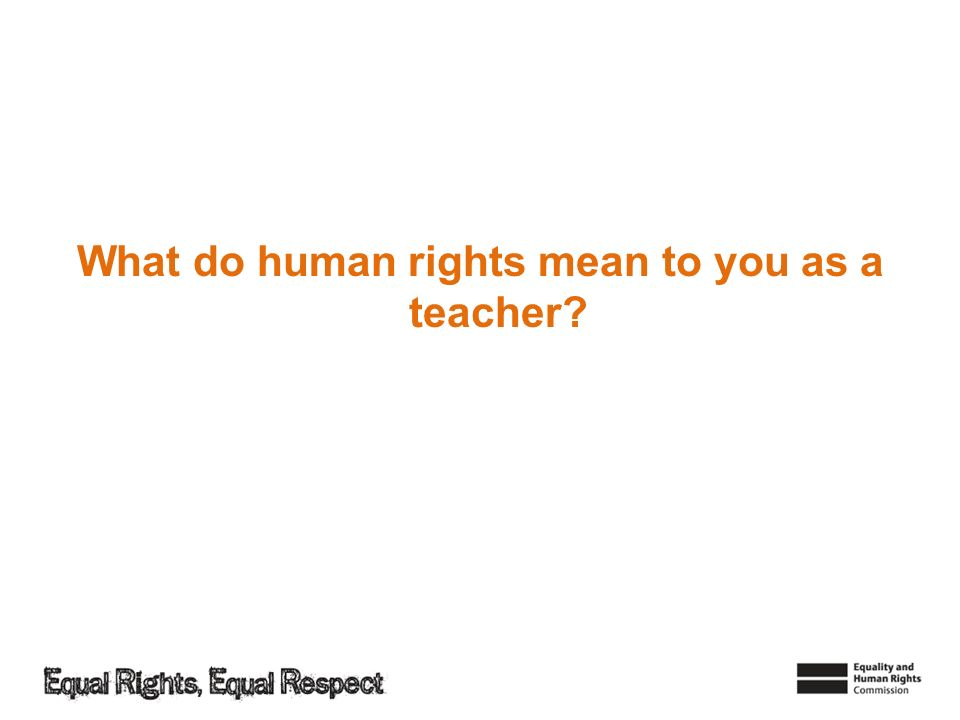 What do human rights mean to you as a teacher
