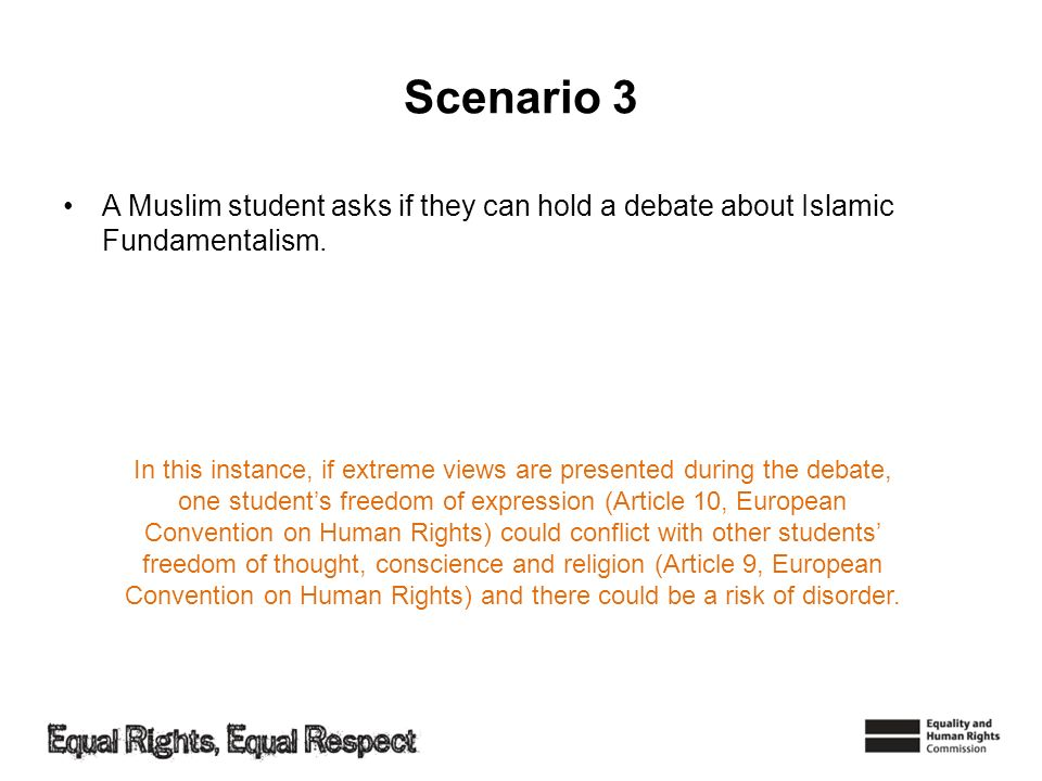 Scenario 3 A Muslim student asks if they can hold a debate about Islamic Fundamentalism.