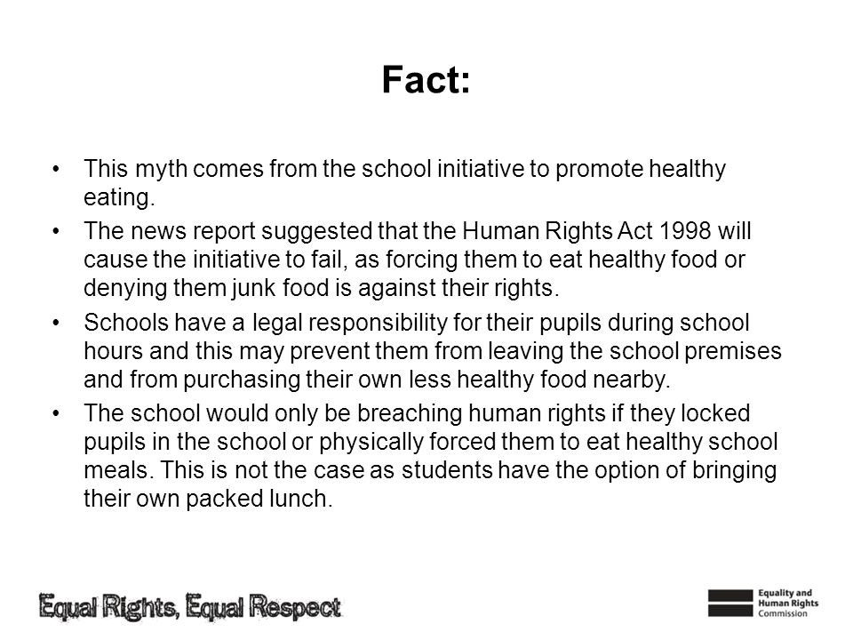 Fact: This myth comes from the school initiative to promote healthy eating.