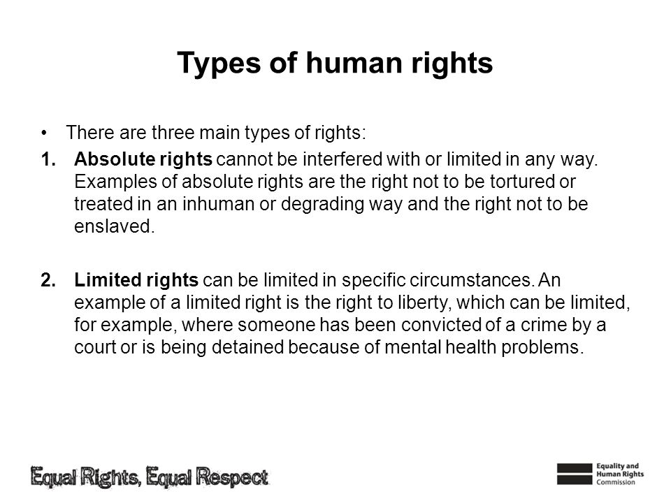 Types of human rights There are three main types of rights: