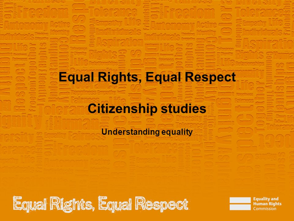 Equal Rights, Equal Respect Citizenship studies