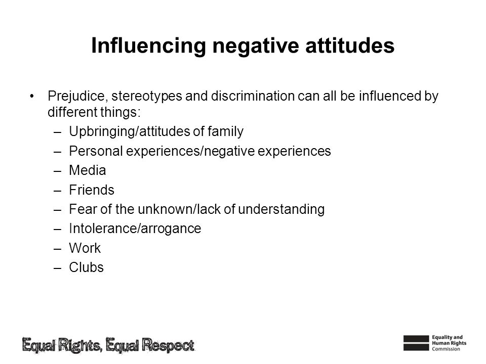 Influencing negative attitudes