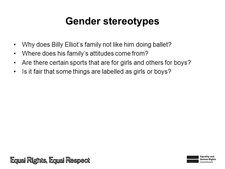 Gender stereotypes Why does Billy Elliot's family not like him doing ballet Where does his family's attitudes come from