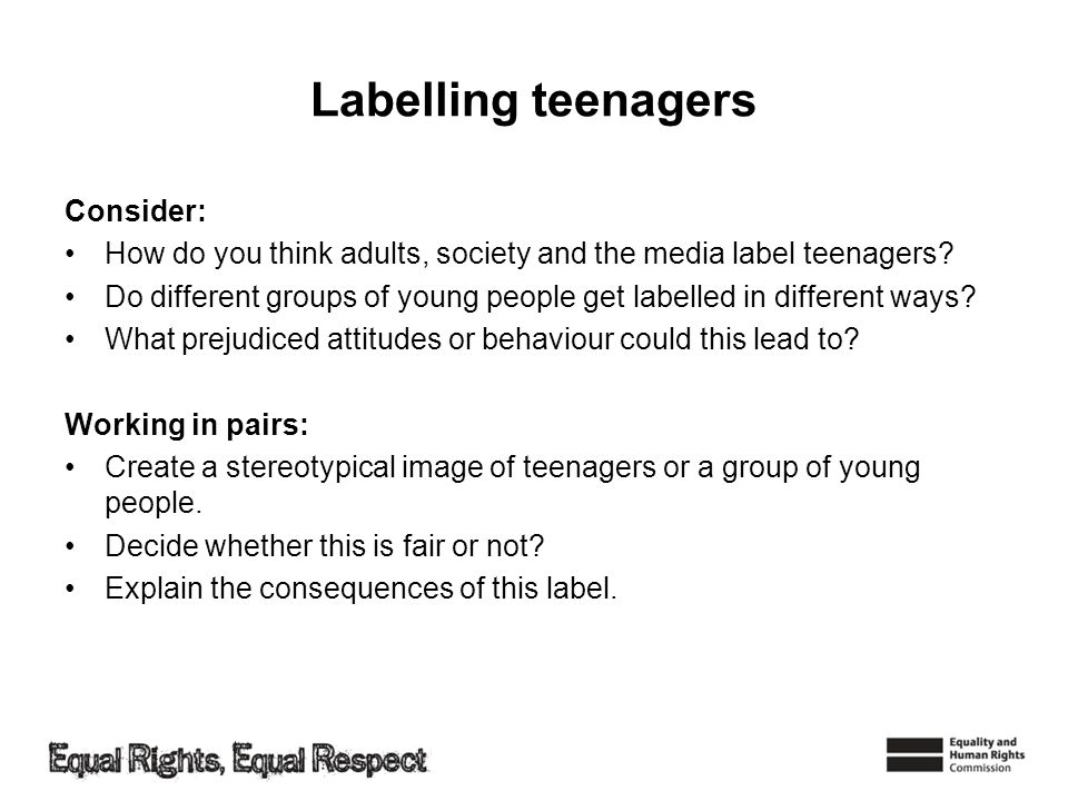Labelling teenagers Consider: