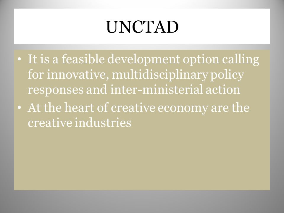 UNCTAD It is a feasible development option calling for innovative, multidisciplinary policy responses and inter-ministerial action.