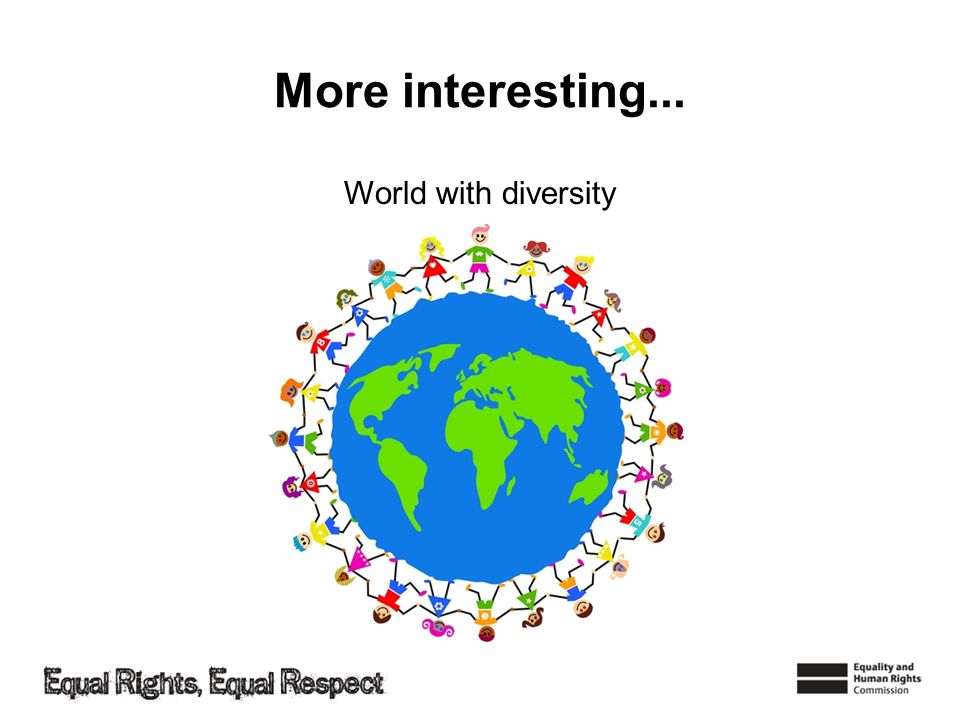 More interesting... World with diversity