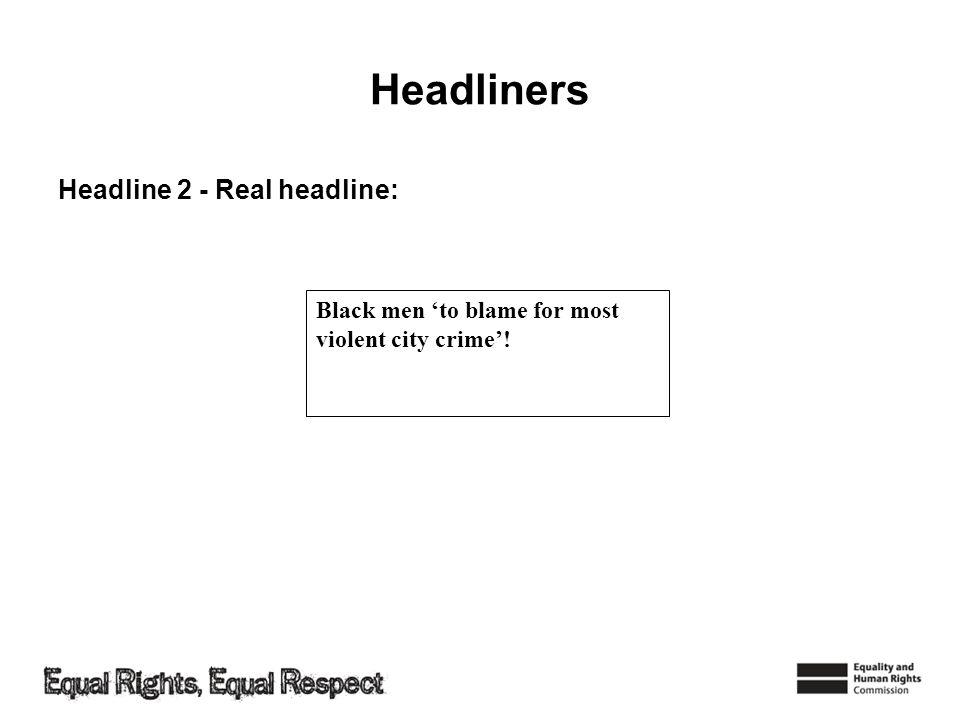 Headliners Headline 2 - Real headline:
