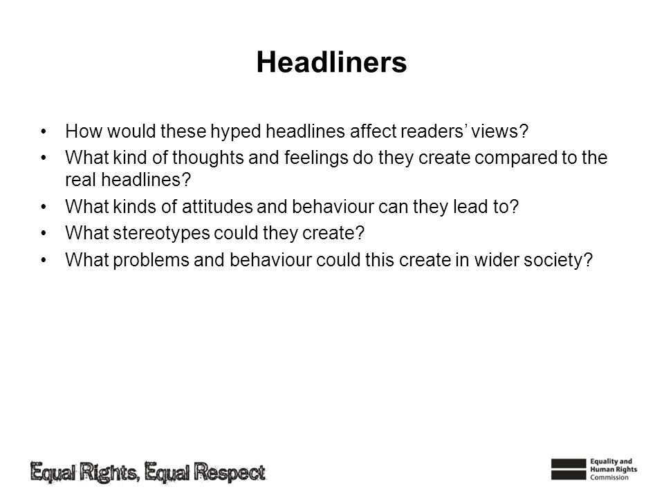 Headliners How would these hyped headlines affect readers' views
