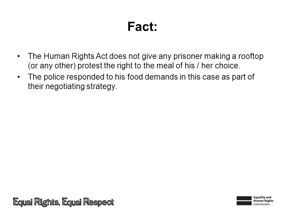 Fact: The Human Rights Act does not give any prisoner making a rooftop (or any other) protest the right to the meal of his / her choice.