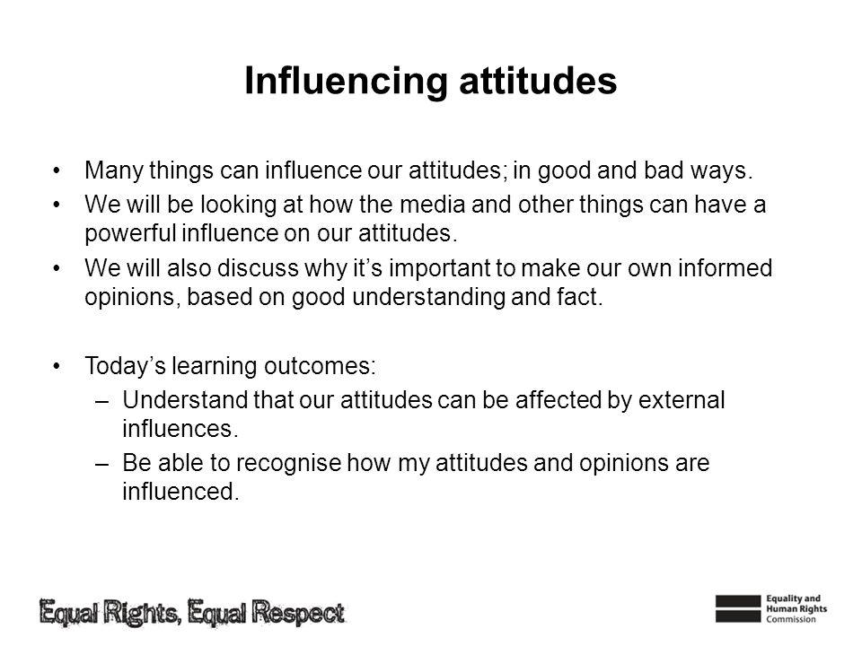 Influencing attitudes
