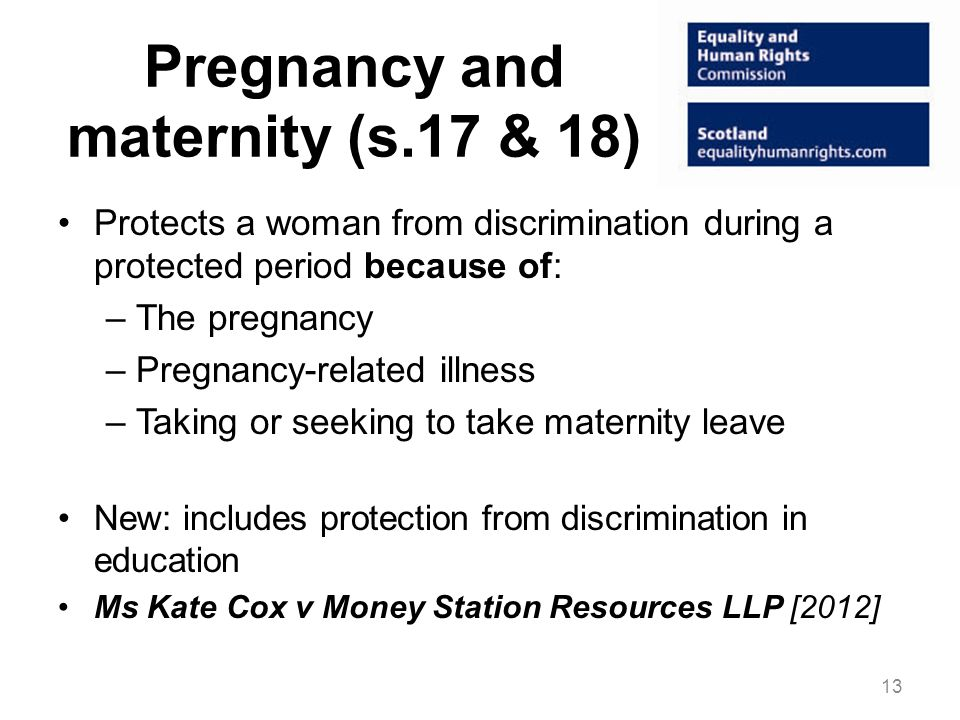 Pregnancy and maternity (s.17 & 18)