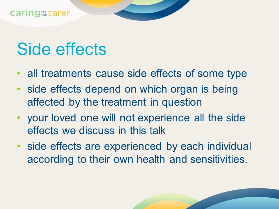 Side effects all treatments cause side effects of some type