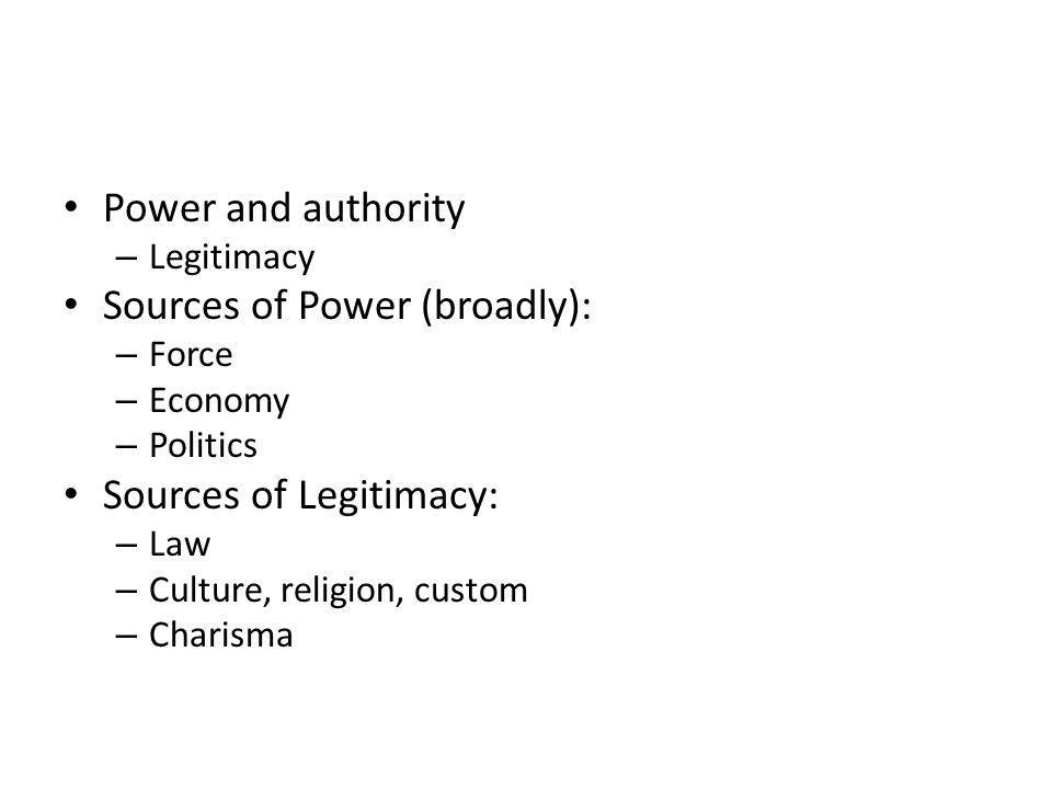 Sources of Power (broadly):