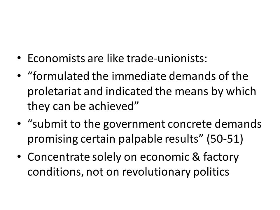 Economists are like trade-unionists: