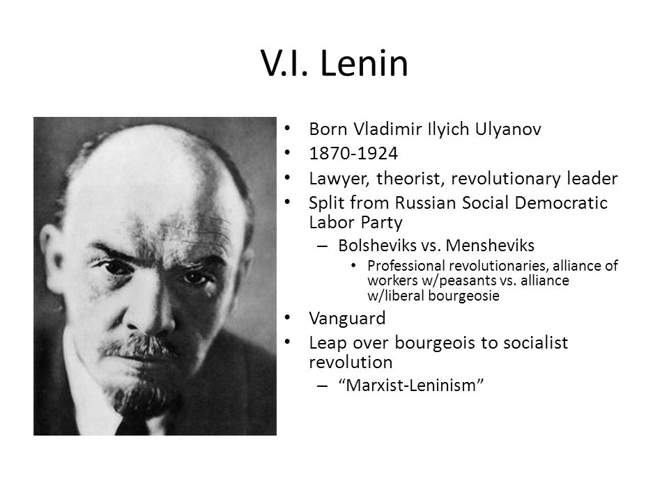 V.I. Lenin Born Vladimir Ilyich Ulyanov 1870-1924
