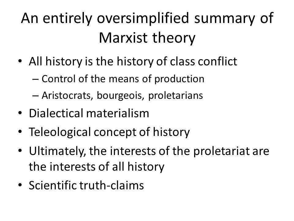 An entirely oversimplified summary of Marxist theory