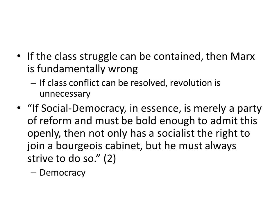 If the class struggle can be contained, then Marx is fundamentally wrong