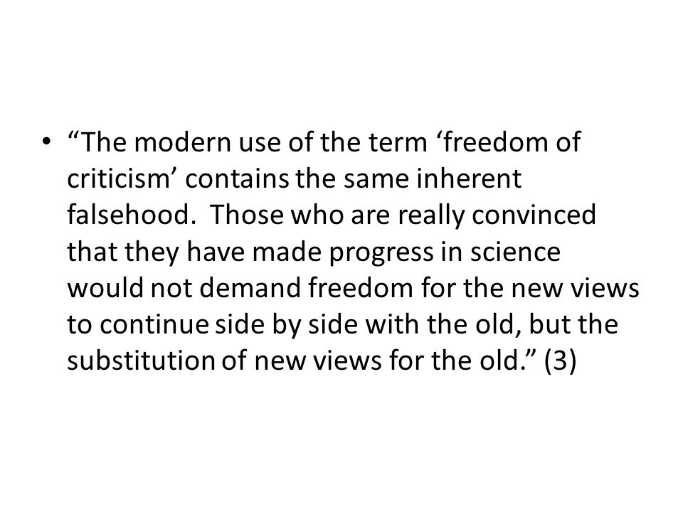 The modern use of the term 'freedom of criticism' contains the same inherent falsehood.