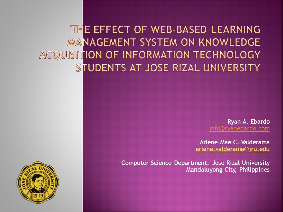 The Effect of Web-Based Learning Management System on Knowledge Acquisition of Information Technology Students at Jose Rizal University