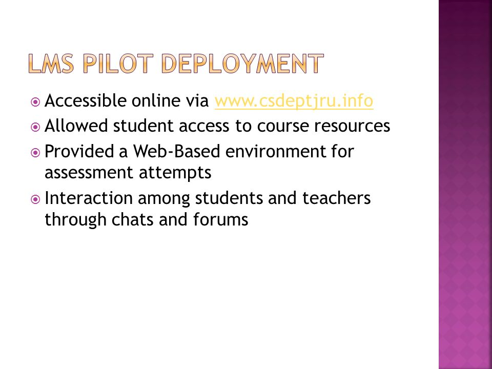 LMS PILOT DEPLOYMENT Accessible online via www.csdeptjru.info