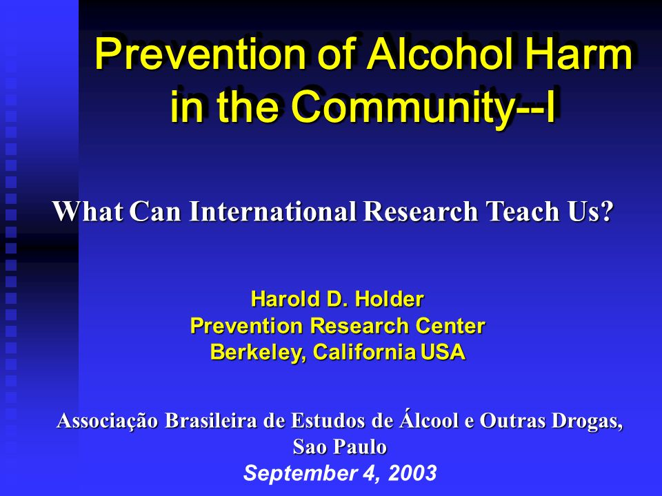 Prevention of Alcohol Harm in the Community--I