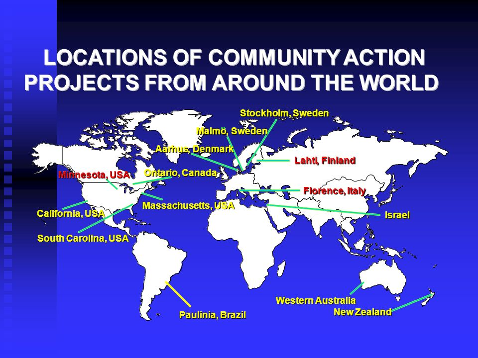 LOCATIONS OF COMMUNITY ACTION PROJECTS FROM AROUND THE WORLD